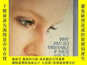 二手書博民逛書店WHY罕見AMISO MISERABLE IF THESE AR