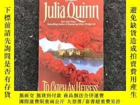 二手書博民逛書店To罕見CATCH AN HEIRESS(英文原版)Y236528 Julia Quinn Julia Qui