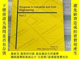 二手書博民逛書店PROGRESS罕見IN LNDUSTRIAL AND CIVIL ENGINEERING工業和民用工程的進展