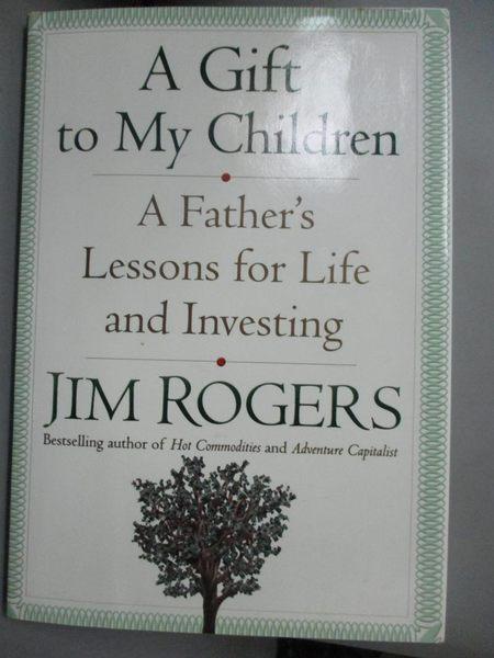 【書寶二手書T1/傳記_OAA】A Gift to My Children: A Father s Lessons for Life and Investing