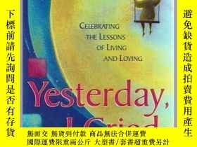 二手書博民逛書店Yesterday罕見I Cried Celebrating The Lessons Of Living And