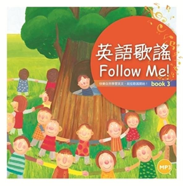 (二手書)英語歌謠Follow Me!【BOOK 3+中譯別冊】【修訂新版】(12K彩色精裝+1MP3)