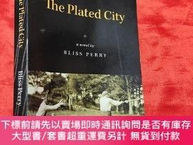 二手書博民逛書店The罕見Plated City (大32開) 【詳見圖】Y5460 Bliss Perry,Darryl B
