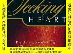 二手書博民逛書店A罕見Seeking Heart: Rediscovering True Worship 英文原版-《尋求的心:重