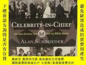 二手書博民逛書店娛樂業是如何影響與統治白宮的罕見Celebrity-in-Chi