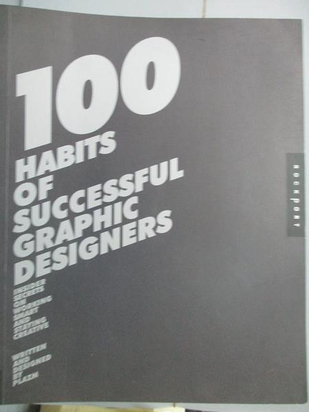 【書寶二手書T9/設計_XGK】100 Habits Of Successful Graphic Designers: