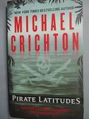 【書寶二手書T4/原文小說_IFL】Pirate Latitudes_Michael Crichton