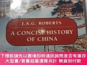 二手書博民逛書店A罕見CONCISE HISTORY OF CHINA中國簡史Y341644 J.A.G.ROBERTSJ、