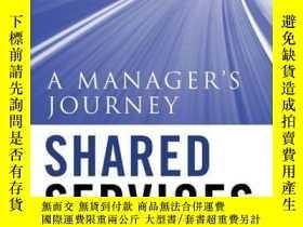 二手書博民逛書店Shared罕見Services: A Manager s JourneyY410016 Daniel C.