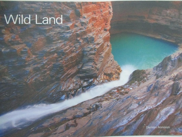 【書寶二手書T9/攝影_KJE】Wild Land:A Photographic Tour of Western Australia