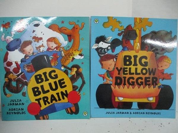 【書寶二手書T5/少年童書_DYL】Big Blue Train_Big Yellow Digger_2本合售