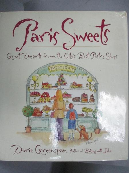 【書寶二手書T8/餐飲_E3V】Paris Sweets: Great Desserts from the City's Best Pastry Shops_Greenspan, Dorie
