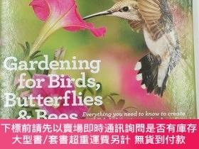 二手書博民逛書店gardening罕見for birds butterflies & beesY19139 rda enthu