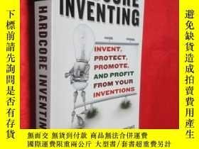 二手書博民逛書店Hardcore罕見Inventing: Invent, Pro
