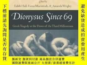 二手書博民逛書店Dionysus罕見Since 69: Greek Tragedy At The Dawn Of The Thir