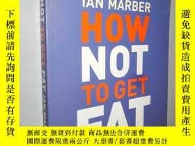 二手書博民逛書店How罕見Not to Get Fat by Ian Marbe
