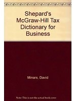 二手書博民逛書店 《Shepard s McGraw-Hill Tax Dictionary for Business》 R2Y ISBN:0070423717│DavidMinars