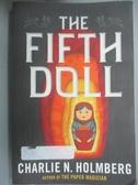 【書寶二手書T2/兒童文學_ICQ】The Fifth Doll_Holmberg, Charlie N.