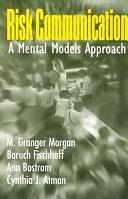 二手書博民逛書店《Risk Communication: A Mental Models Approach》 R2Y ISBN:0521002567