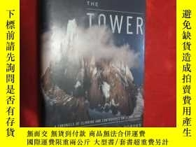 二手書博民逛書店The罕見tower : a chronicle of climbing and controversy on C