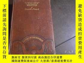 二手書博民逛書店UNCLE罕見DICK WOOTTON(1890年 精裝32開,