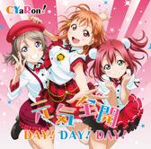 Love Live!Sunshine!! 小組單曲CYaRon!-「元氣全開DAY!DAY!DAY!」