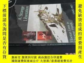 二手書博民逛書店A罕見Strange LiberationY5919 不詳.