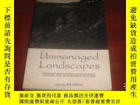 二手書博民逛書店Unmanaged罕見landscapes : voices f