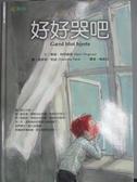 【書寶二手書T7/少年童書_QIG】好好哭吧_葛倫.林特威德