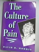【書寶二手書T3/社會_ERI】The Culture of Pain_Morris, David B.