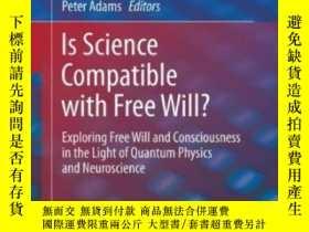 二手書博民逛書店Is罕見Science Compatible With Free Will?-科學與自由意誌兼容嗎?Y4366