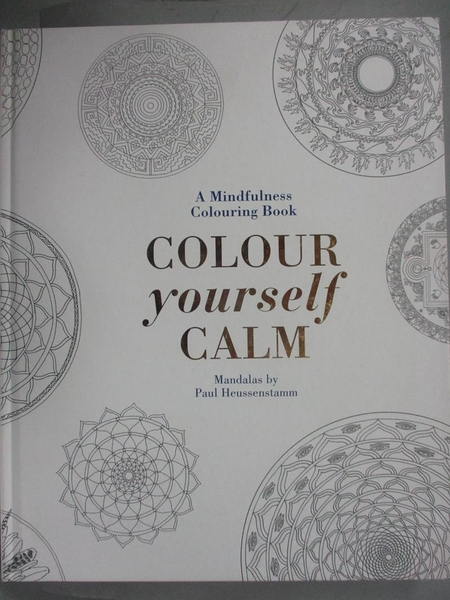 【書寶二手書T4/藝術_XAT】Colour Yourself Calm_Paul Heussentamm, Tiddy Rowan