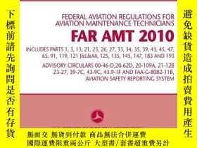 二手書博民逛書店FAR罕見AMT 2010 (Fed Aviation Regs for Aviation Maintenance