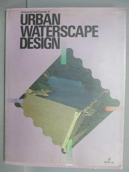 【書寶二手書T5/設計_QBK】Urban Waterscape Design
