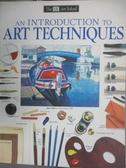【書寶二手書T4/藝術_WEZ】An Introduction to Art Techniques_Smith, Ray
