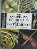 【書寶二手書T3/音樂_XFA】The symphony orchestra and its instruments_S