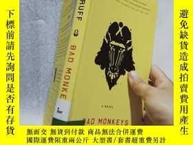 二手書博民逛書店罕見實拍;Bad Monkeys Matt RuffY27656