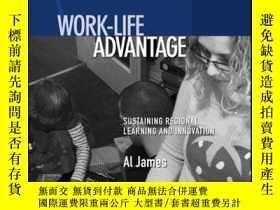 二手書博民逛書店Work-Life罕見Advantage: Sustaining Regional Learning and In