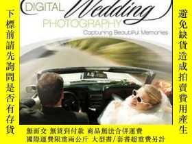 二手書博民逛書店Digital罕見Wedding Photography: Capturing Beautiful Memorie