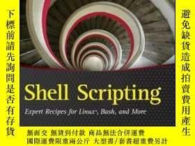 二手書博民逛書店Shell罕見Scripting: Expert Recipes for Linux, Bash, and mor