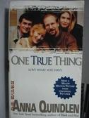 【書寶二手書T5/原文小說_LDB】ONE TRUE THING_Anna Quindlen