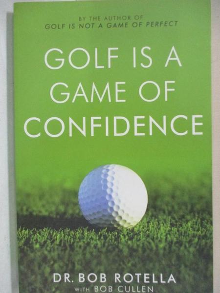 【書寶二手書T8/體育_HSW】Golf is a Game of Confidence_Dr. Robert Rotella, Bob Rotella, Bob Cullen
