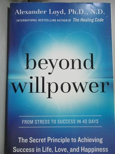 【書寶二手書T1/原文小說_YKG】Beyond willpower_Alexander Loyd, Ph.D., N.D.