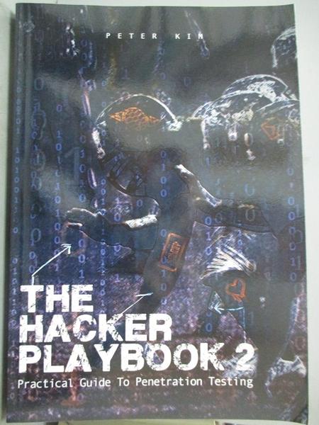 【書寶二手書T1/大學資訊_XEJ】The Hacker Playbook 2: Practical Guide to Penetration Testing_Kim, Peter