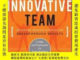 二手書博民逛書店The罕見Innovative Team: Unleashing Creative Potential for B