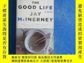二手書博民逛書店THE罕見GOOD LIFE A NOVEL JAY MCINERNEYY23809 見圖 見圖