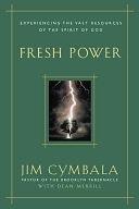 二手書博民逛書店《Fresh Power: Experiencing the Vast Resources of the Spirit of God》 R2Y ISBN:031023008X