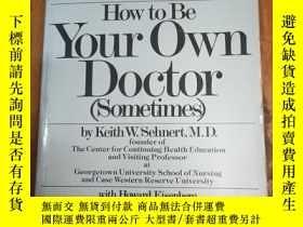 二手書博民逛書店How罕見To Be Your Own Doctor Somet