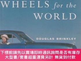 二手書博民逛書店Wheels罕見for the World: Henry Ford, His Company, and a Cen