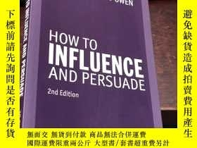 二手書博民逛書店HOW罕見TO INFLUENCE AND PERSUADE (2nd Edition)Y5834 JO OW